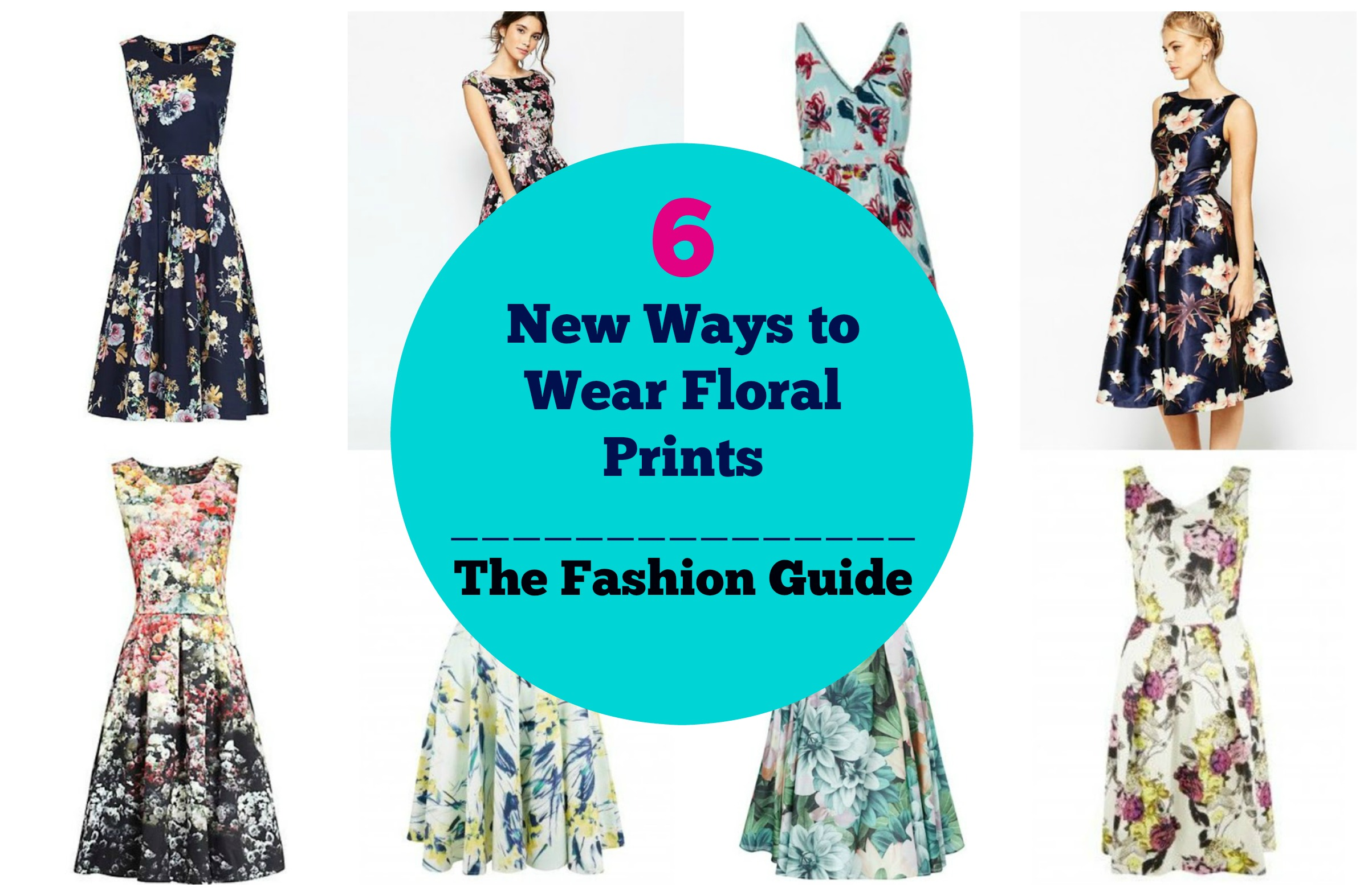 6 New Ways to Wear Floral Prints: The Fashion Guide