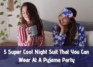 5 Super cool night suit that you can wear at a pyjama party.
